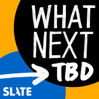 What Next: TBD | Tech, power, and the future:Slate Podcasts