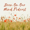Been On Our Mind Podcast artwork