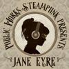 Public Works Steampunk presents Jane Eyre artwork