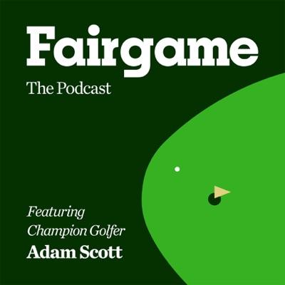 FAIRGAME, Featuring Champion Golfer Adam Scott:Fairgame, Inc., ThreeFourTwo Productions & Cadence13