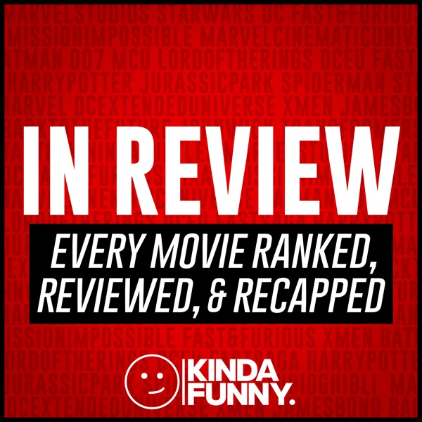 In Review: Movies Ranked, Reviewed, & Recapped – A Kinda Funny Podcast