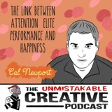 Unmistakable Classics: Cal Newport   The Link Between Attention, Elite Performance and Happiness