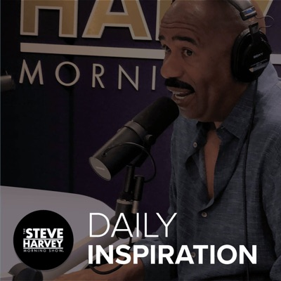 Daily Inspiration: The Steve Harvey Morning Show:Unknown