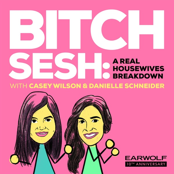 Bitch Sesh: A Real Housewives Breakdown image