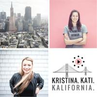 Kristina, Kati, Kalifornia podcast