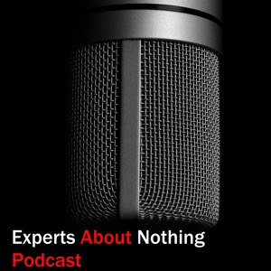 Experts About Nothing Podcast