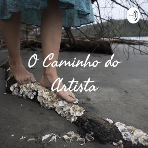O Caminho do Artista - por Nina Cast