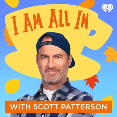 I Am All In with Scott Patterson:iHeartRadio