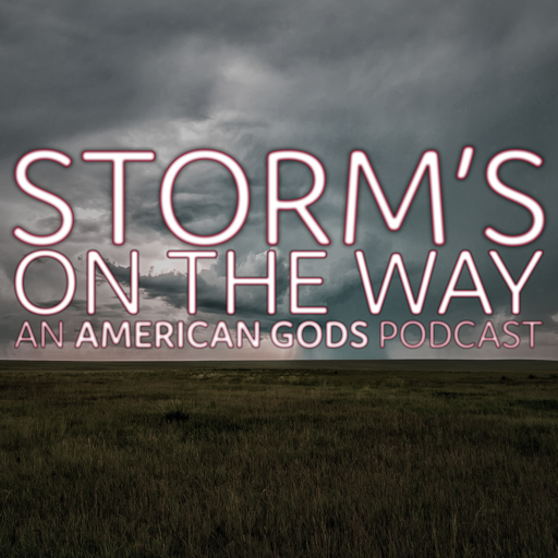 Cover image of Storm's On The Way: An American Gods Podcast