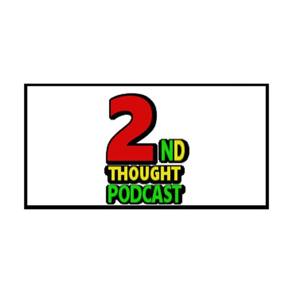 2ndThoughtShow