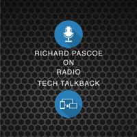 Tech TalkBack with Richard Pascoe podcast