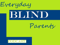 Everyday Blind Parents podcast