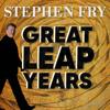 Stephen Fry's Great Leap Years - Stephen Fry | SamFry Ltd