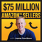 The $75 Million Amazon Seller Podcast