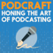 PodCraft | How to Run a Great Podcast