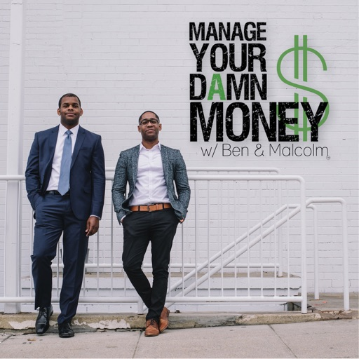 Cover image of Manage Your Damn Money with Ben & Malcolm