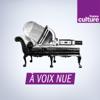 A voix nue - France Culture