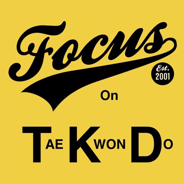 Focus on Taekwondo Podcast