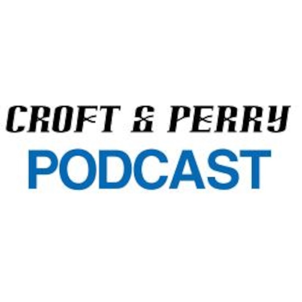 Croft & Perry Podcast