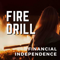 Fire Drill: Financial Independence | Early Retirement | Real Estate Investing | Side Hustles