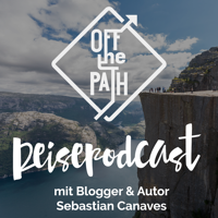 Off The Path - Reisepodcast über Reisen, Abenteuer, Backpacking und mehr… podcast