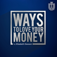 Ways to Love Your Money podcast