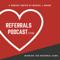 Referrals Podcast