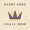 Every Knee Shall Bow (Your Catholic Evangelization Podcast)