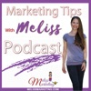 Marketing Tips With Meliss Podcast artwork