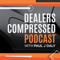Dealers Compressed Podcast