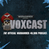 VoxCast: The Official Warhammer 40,0000 Podcast. - community@gwplc.com
