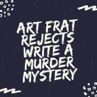 Art Frat Rejects podcast