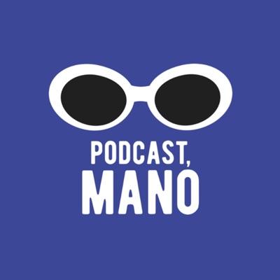 Podcast, Mano:Podcast Mano
