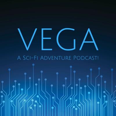 Vega: A Sci-Fi Adventure Podcast!