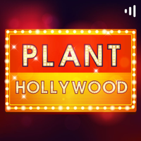 Plant Hollywood podcast