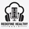 Redefine Healthy Radio