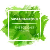 Sustainable(ish) podcast