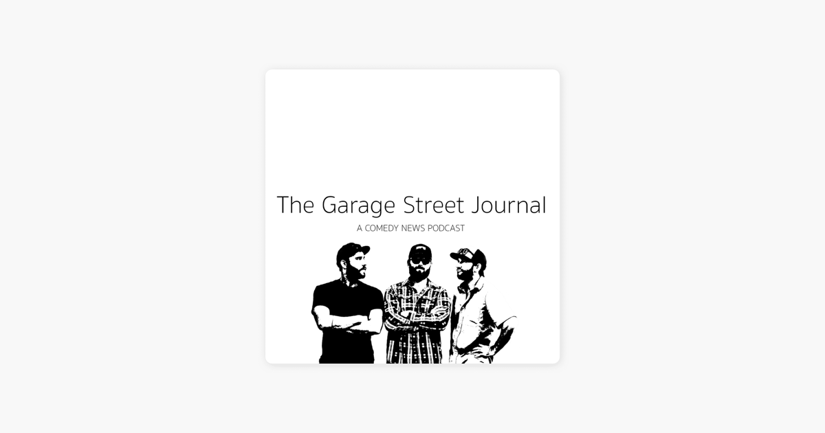 The Garage Street Journal on Apple Podcasts