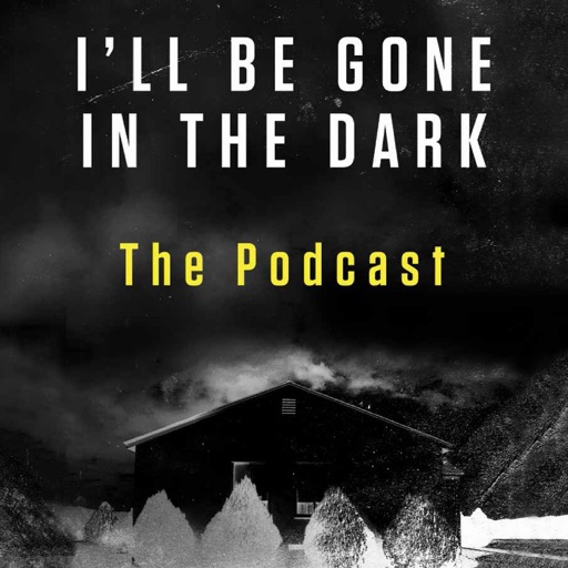 Cover image of I'll Be Gone In The Dark – The Podcast