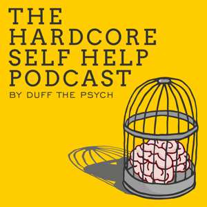 The Hardcore Self Help Podcast