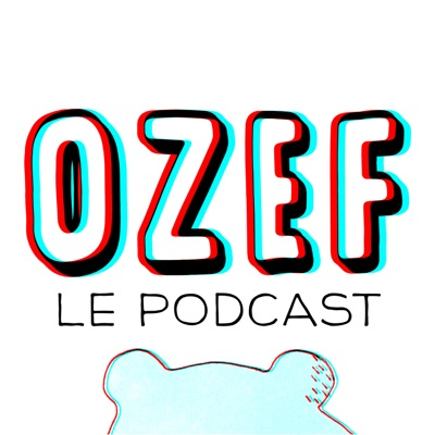 OZEF le podcast