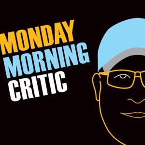 MONDAY MORNING CRITIC PODCAST with Host Darek Thomas.