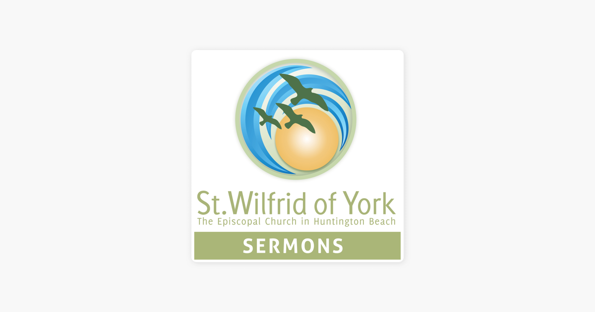 Sermons from St  Wilfrid's Episcopal Church on Apple Podcasts