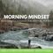 Morning Mindset Daily Christian Mindset Devotional