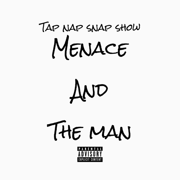Menace and The Man Show