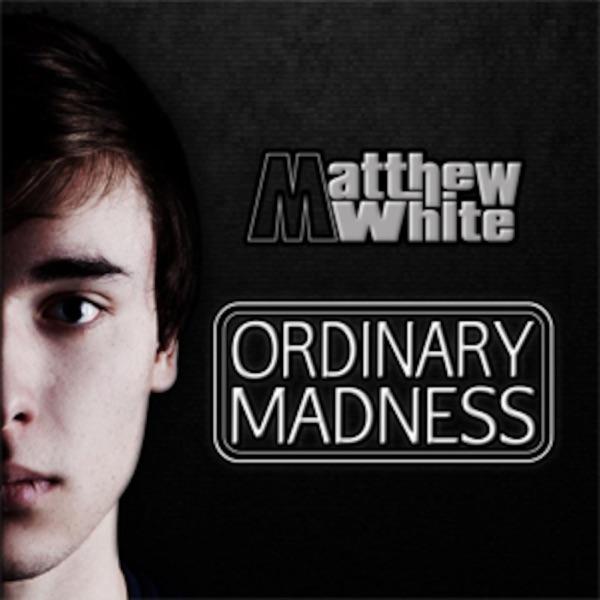 Matthew White - Ordinary Madness Podcast