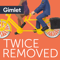 Twice Removed