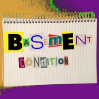Basement Condition podcast