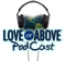 Love or Above » Love Or Above Podcast
