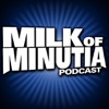 Milk of Minutia Podcast artwork